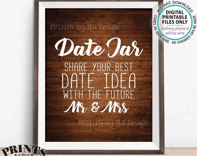 """Date Jar Sign, Share your Best Date Idea with the Future Mr & Mrs Date Ideas Wedding Shower, Rustic wood Style PRINTABLE 8x10"""" Sign <ID>"""