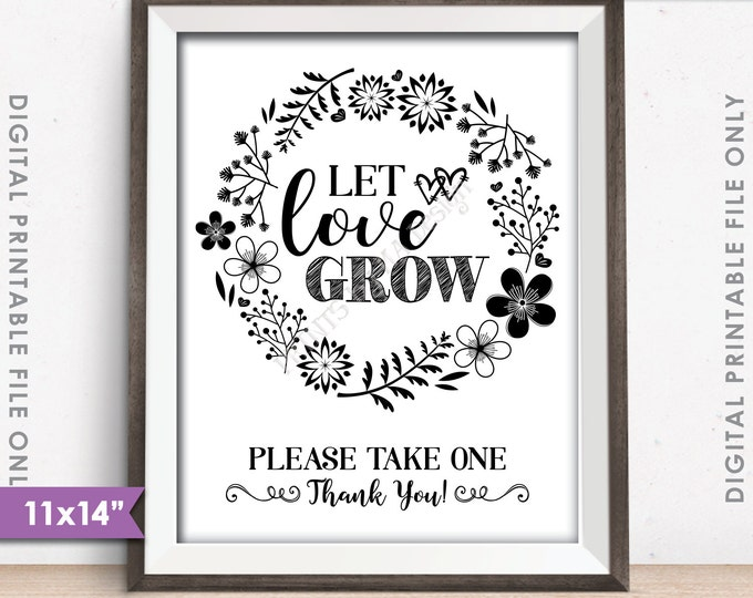 "Let Love Grow Sign, Watch Our Love Grow Wedding Favors, Plant Seeds, Succulent, Sapling, 11x14"" Instant Download Digital Printable File"