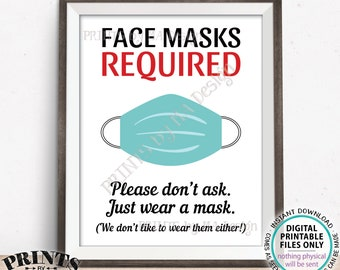 """SALE! Face Masks Required Sign, Please Don't Ask just Wear a Mask, PRINTABLE 8.5x11"""" Sign <Instant Download Digital Printable File>"""