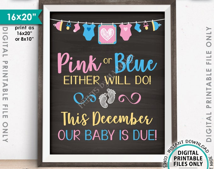 """Pregnancy Announcement Pink or Blue Either Will Do Baby is Due DECEMBER, Chalkboard Style PRINTABLE 8x10/16x20"""" Pregnancy Reveal Sign <ID>"""