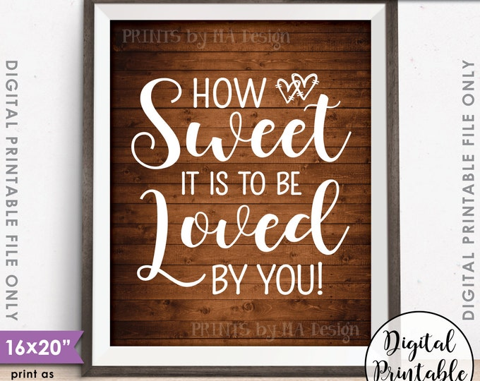 """How Sweet it is to be Loved by You, Sweet Treat Wedding Sign, Dessert, Cake, Candy Bar, Rustic Wood Style 16x20"""" Instant Download Printable"""