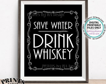 "Save Water Drink Whiskey Sign, Better with Age Vintage Whiskey Gift, Whiskey Bar Decor, Black & White PRINTABLE 16x20"" Whiskey Sign <ID>"