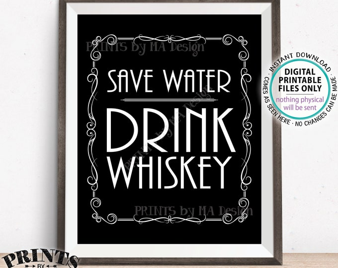 """Save Water Drink Whiskey Sign, Better with Age Vintage Whiskey Gift, Whiskey Bar Decor, Black & White PRINTABLE 16x20"""" Whiskey Sign <ID>"""