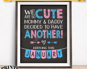 """Pregnancy Announcement We Are So Cute Mommy & Daddy Decided to Have Another in JANUARY dated PRINTABLE 8x10/16x20"""" Baby Reveal Sign <ID>"""