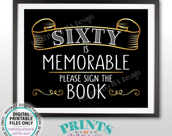 "Guestbook Sign, Sixty is Memorable, Please Sign the Memory Book, Sixtieth Birthday, 60th Anniversary, PRINTABLE 8x10"" Black & Gold Sign <ID>"