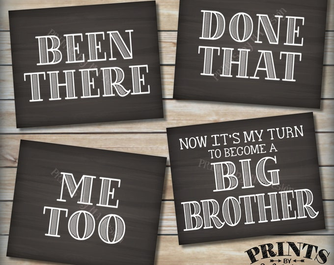 Pregnancy Announcement Signs, Been There Done That, Me Too, Now It's My Turn to be a Big Brother, Four PRINTABLE Chalkboard Style Signs <ID>