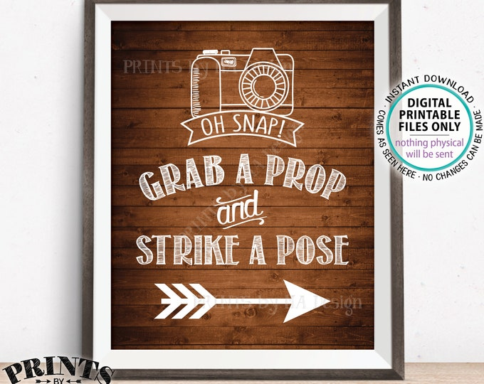 Grab a Prop and Strike a Pose sign pointing RIGHT Oh Snap Selfie Station Photo Booth Arrow Photobooth, Rustic Wood Style PRINTABLE Sign <ID>