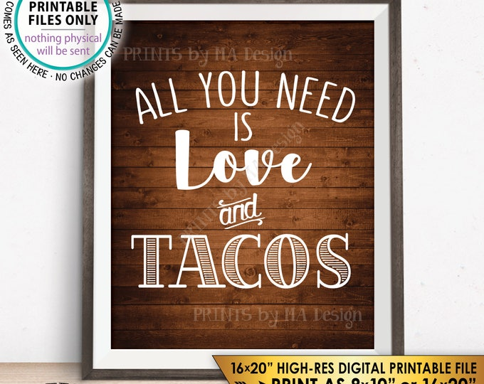 """All you Need is Love and Tacos Sign, Taco Wedding Sign, Wedding Taco Bar Sign, Rustic Wood Style PRINTABLE 8x10/16x20"""" Instant Download"""