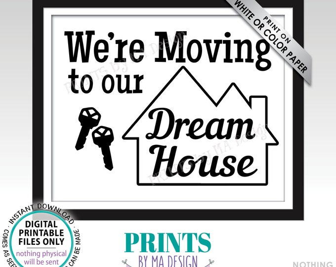 """We're Moving to Our Dream House Sign, Said Yes to the Address, Real Estate Realtor Ideas, PRINTABLE 8x10/16x20"""" New Homeowners Sign <ID>"""