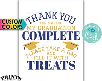Thank You for Making my Graduation Complete Please take a Bag and Fill it with Treats, PRINTABLE Sign <Edit Colors Yourself w/Corjl>