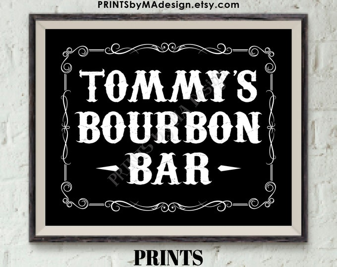 "Bourbon Bar Sign, Better with Age Alcohol Sign, Retirement, His Birthday, Man Cave, Custom Name PRINTABLE 8x10"" Black & White Bourbon Sign"