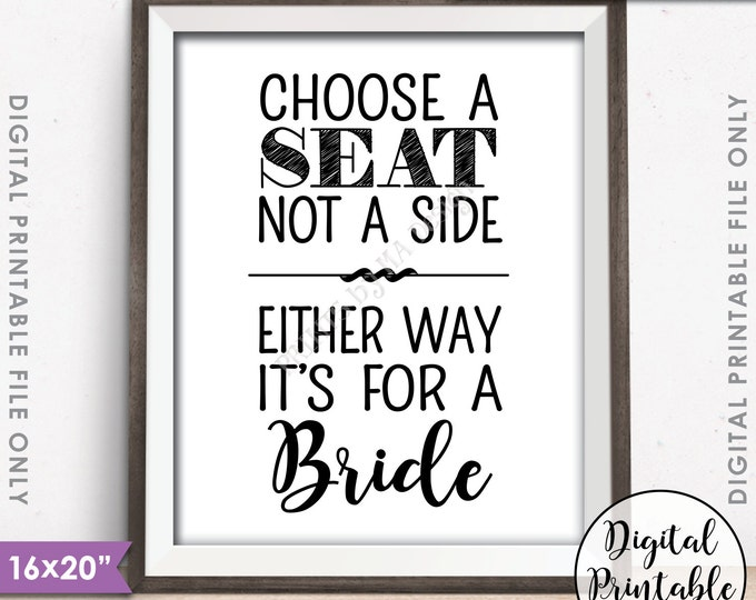 "Choose a Seat Not a Side Either Way It's For a Bride, Same-sex Wedding Sign, Lesbian Wedding Sign, 8x10/16x20"" Instant Download Printable"