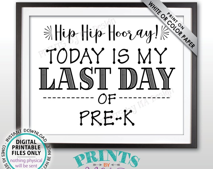 """SALE! Last Day of School Sign, Last Day of Pre-K Sign, School's Out for Summer Last Day of Preschool Sign, Black Text PRINTABLE 8.5x11"""" Sign"""