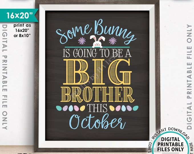 Easter Pregnancy Announcement Some Bunny is going to be a Big Brother, Baby #2 due OCTOBER dated PRINTABLE Chalkboard Style Reveal Sign <ID>