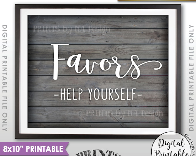 "Favors Sign Help Yourself, Wedding Sign, Graduation Party, Birthday Party, Anniversary, 8x10"" Rustic Wood Style Printable Instant Download"