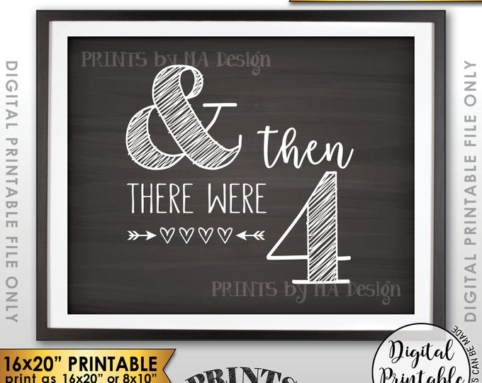 """And Then There Were Four Pregnancy Announcement, There Were 4 Sign, Family of 4, PRINTABLE 8x10/16x20"""" Chalkboard Style Reveal Sign <ID>"""