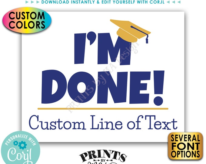 "I'm Done Sign, Grad Photo Prop, Graduation Party Decoration, Custom Colors, PRINTABLE 8x10/16x20"" Sign <Edit Yourself with Corjl>"