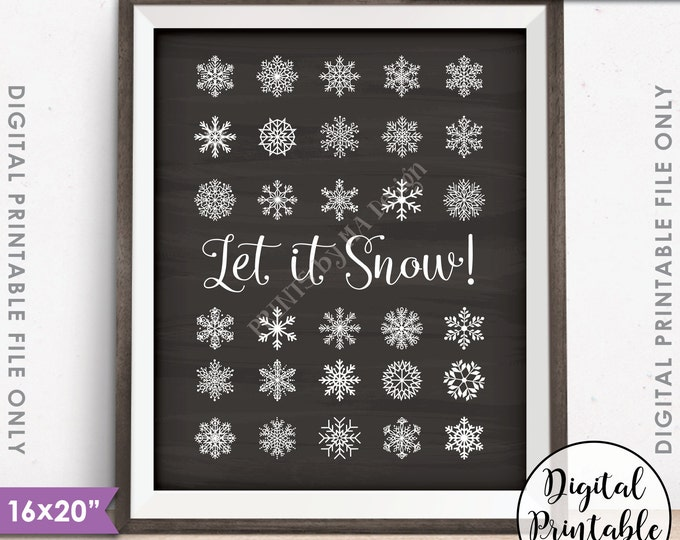 "Let It Snow Sign Winter Decor Christmas Decoration Snowing Snow Flurry Snowflakes, 8x10/16x20"" Chalkboard Style Instant Download Printable"