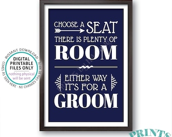 """Choose a Seat There is Plenty of Room Either Way It's For a Groom, Gay Wedding Welcome, PRINTABLE 24x36"""" Navy Blue Sign <ID>"""
