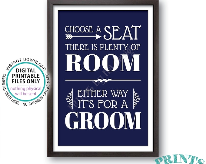 "Choose a Seat There is Plenty of Room Either Way It's For a Groom, Gay Wedding Welcome, PRINTABLE 24x36"" Navy Blue Sign <ID>"