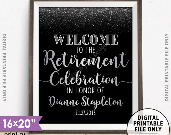 "Retirement Party Sign, Welcome to the Retirement Celebration Welcome Sign, Black/SIlver Glitter PRINTABLE 8x10/16x20"" Retirement Party Sign"