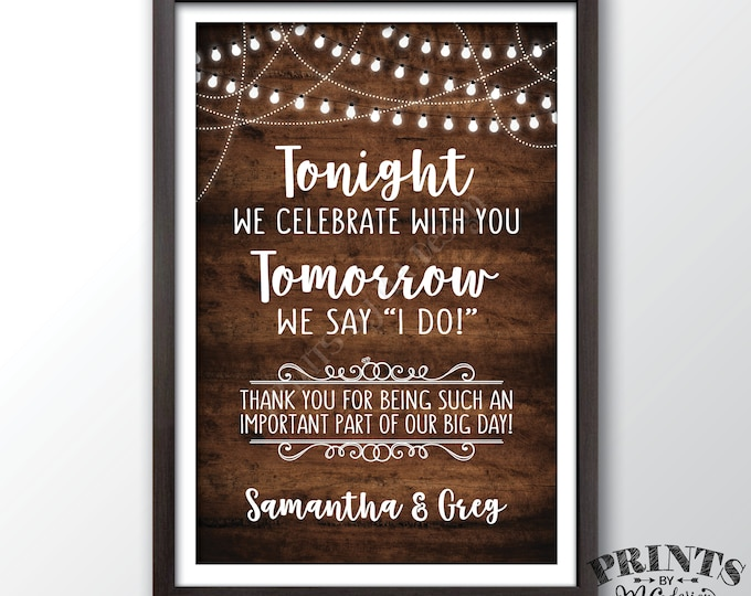 """Rehearsal Dinner Sign, Tonight We Celebrate With You Tomorrow We Say I Do, PRINTABLE 24x36"""" Rustic Wood Style Wedding Rehearsal Sign"""