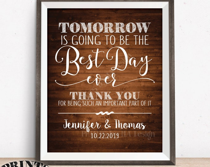 """Rehearsal Dinner Sign, Tomorrow is Going to Be The Best Day Ever, PRINTABLE 8x10/16x20"""" Rustic Wood Style Wedding Rehearsal Thank You Sign"""