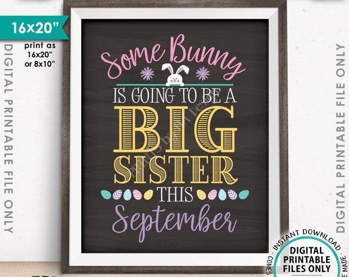 Baby #2 Easter Pregnancy Announcement Some Bunny is going to be a Big Sister in SEPTEMBER dated PRINTABLE Chalkboard Style Reveal Sign <ID>