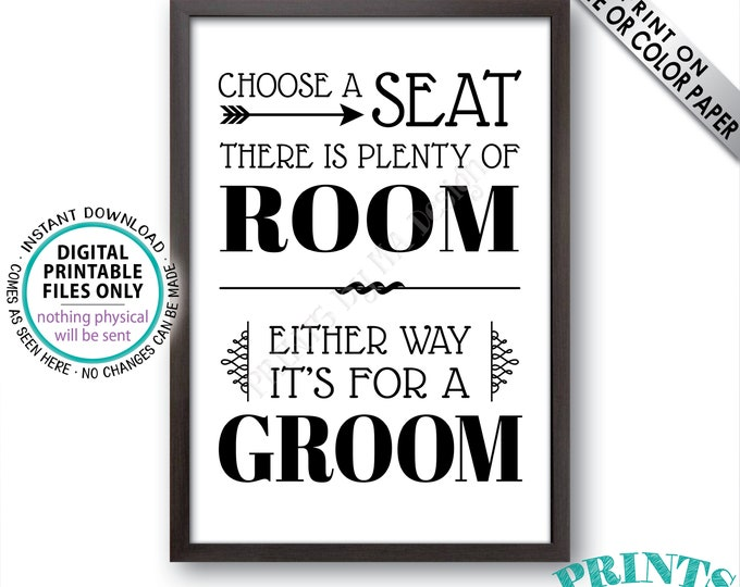 "Choose a Seat There is Plenty of Room Either Way It's For a Groom, Gay Wedding Welcome, PRINTABLE 24x36"" Black & White Sign <ID>"