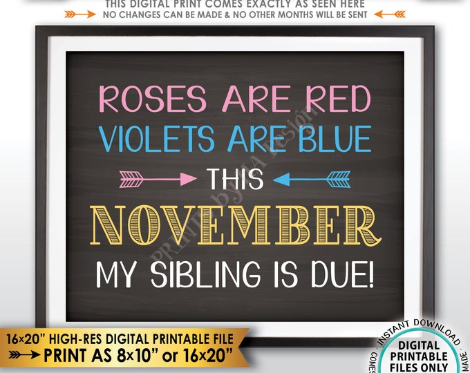Pregnancy Announcement, Roses are Red Violets are Blue My Sibling is due NOVEMBER dated Chalkboard Style PRINTABLE Baby #2 Reveal Sign <ID>