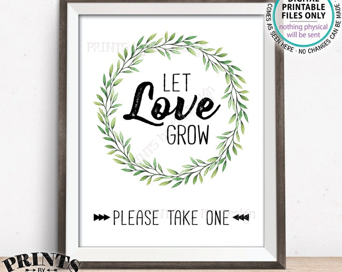 "Let Love Grow Sign, Greenery Wedding Favors Sign, Please Take One, Greenery Wreath, Succulents Cactus Seeds Sapplings, PRINTABLE 8x10"" Sign"