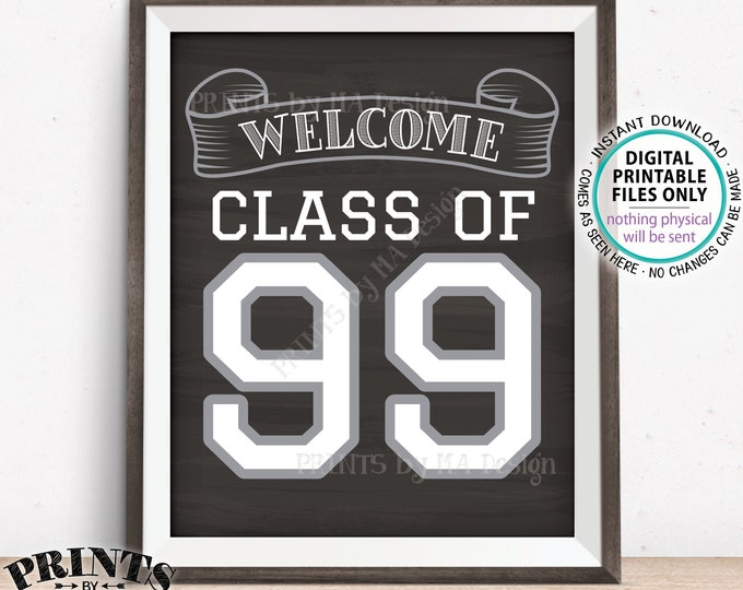"Class of 99 Sign, Welcome Class of 1999 Welcome Sign, Reunion Decorations, Chalkboard Style PRINTABLE 8x10/16x20"" Class Reunion Sign <ID>"
