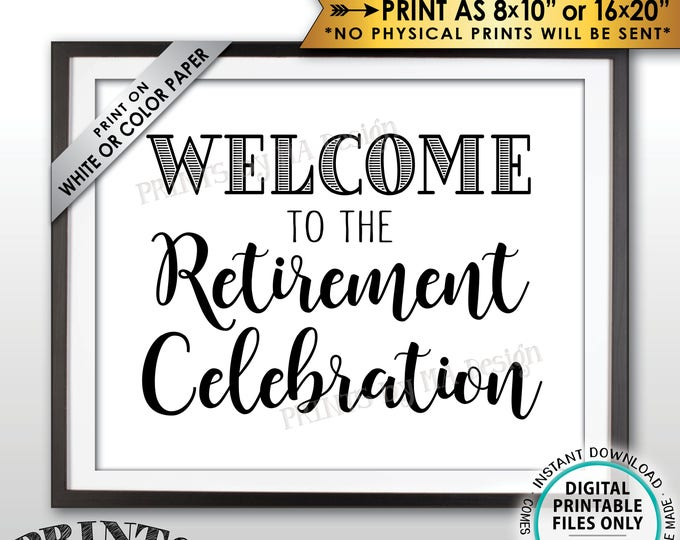 "Retirement Party Sign, Welcome to the Retirement Celebration Poster, Retiree Sign, PRINTABLE 8x10/16x20"" Retirement Party Welcome Sign <ID>"