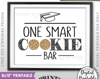 "One Smart Cookie Graduation Party Sign, Graduation Cookie Bar Sign, Graduation Party Sign, Sweet Treat, 8x10"" Printable Instant Download"