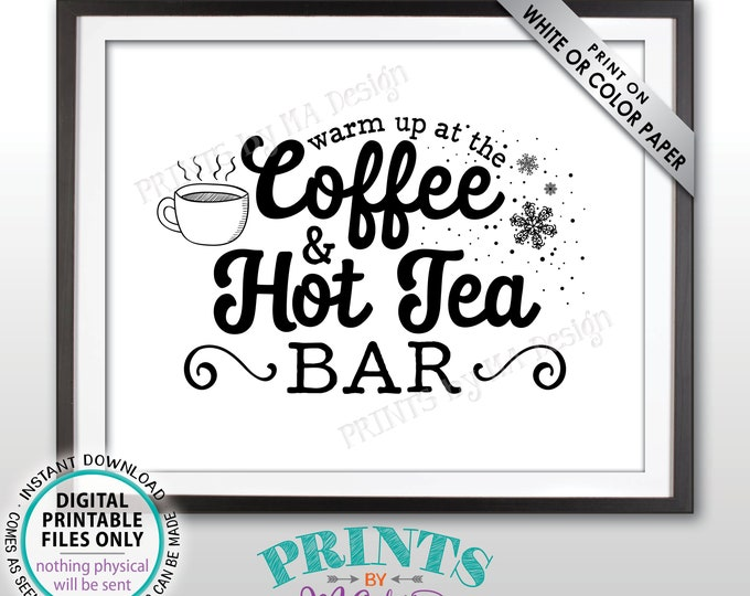 "Coffee and Tea Sign, Warm Up at the Coffee & Hot Tea Bar Sign, Coffee Station, Coffee Bar, Black Text, PRINTABLE 8x10"" Coffee/Tea Sign <ID>"
