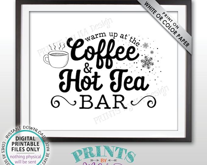 "Coffee and Tea Sign, Warm Up at the Coffee & Hot Tea Bar Sign, Coffee Station, Coffee Bar, Black Text, PRINTABLE 8x10"" Coffee/Tea Sign <ID>"