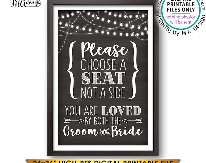 "Choose a Seat Not a Side You Are Loved by Both the Groom and Bride, Please Choose a Seat PRINTABLE 24x36"" Chalkboard Style Instant Download"