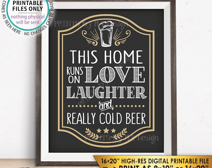 "Funny Beer Sign, This Home Runs on Love, Laughter, and Really Cold Beer, Man Cave Sign, Game Room, PRINTABLE 8x10/16x20"" Instant Download"