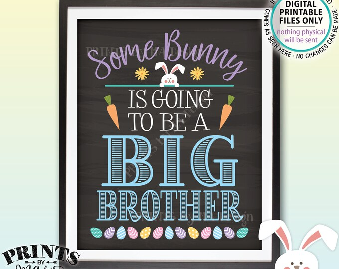"""Easter Pregnancy Announcement Some Bunny is going to be a Big Brother, Baby #2, Chalkboard Style PRINTABLE 8x10/16x20"""" Baby Reveal Sign <ID>"""