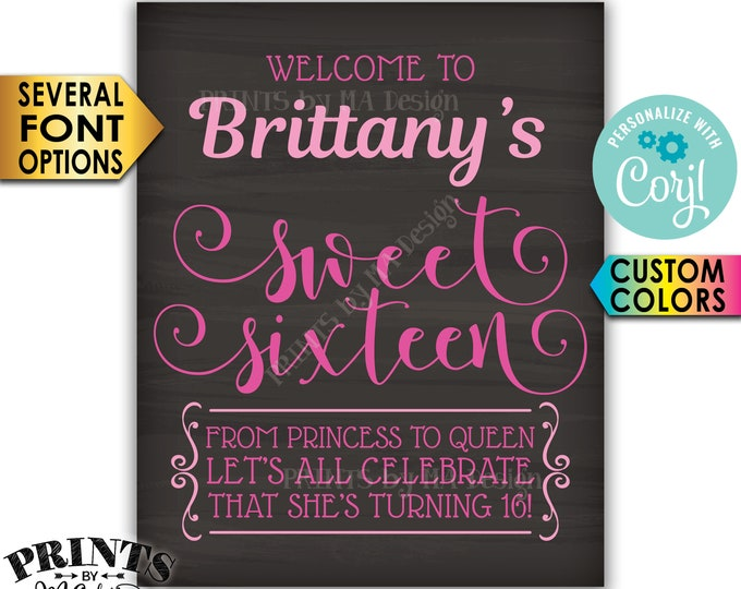 "Sweet Sixteen Welcome Sign, From Princess to Queen Celebrate Sweet 16, PRINTABLE 16x20"" Chalkboard Style Sign <Edit Yourself with Corjl>"
