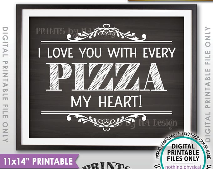 """Pizza Sign, I love You with every Pizza my Heart, Pizza Party, Late Night Wedding Pizza, Chalkboard Style PRINTABLE 11x14"""" Instant Download"""