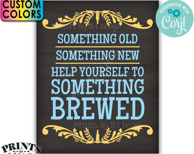 """Wedding Beer Sign, Something Old New Help Yourself to Something Brewed, PRINTABLE 16x20"""" Chalkboard Style Sign <Edit Yourself with Corjl>"""