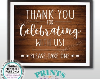 """Thank you for Celebrating With Us Sign, Please Take One Favors Sign, Wedding Sign, Anniversary, PRINTABLE 8x10"""" Rustic Wood Style Sign <ID>"""