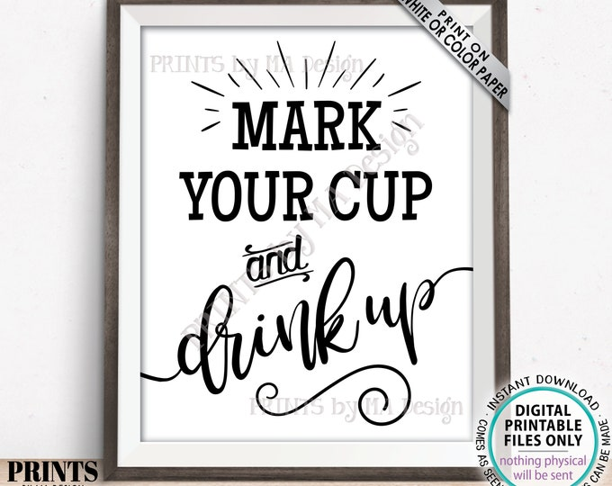 "Mark Your Cup and Drink Up Sign, Write Your Name on a Cup, PRINTABLE 8x10 "" Sign <ID>"