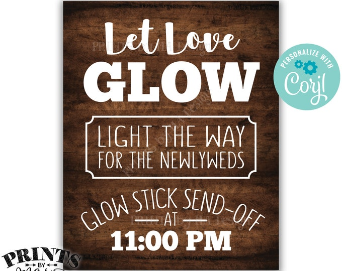 Glow Stick Send Off Let Love Glow Wedding Sign, Light the Way for the Newlyweds, PRINTABLE Rustic Wood Style Sign <Edit Yourself with Corjl>