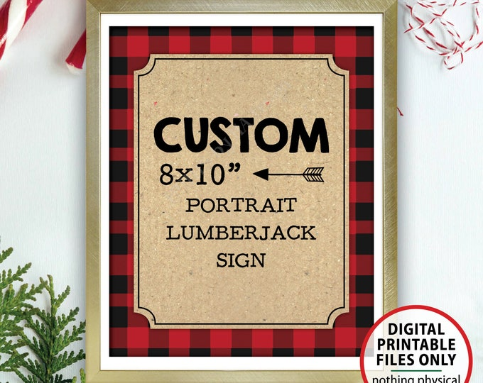 "Custom Lumberjack Sign, Choose Your Text Custom Christmas Sign, Birthday Wedding Anniversary Retirement, PRINTABLE 8x10"" Portrait Sign"