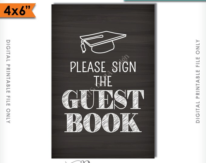 """Graduation Sign Please Sign the Guestbook, Sign the Guest Book, Graduation Party Decorations, PRINTABLE 4x6"""" Chalkboard Style Sign <ID>"""