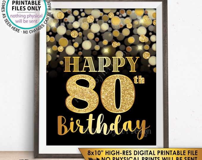 "80th Birthday Sign, Happy Birthday, 80 Golden Birthday Card, 80 Years, Black & Gold Glitter 8x10"" PRINTABLE Instant Download B-day Sign"