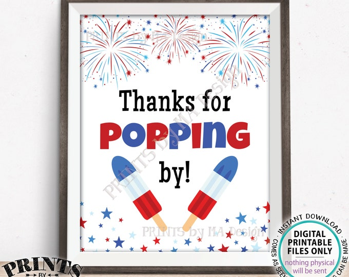 "Patriotic Thanks for Popping By Sign, Thanks for Coming, 4th of July BBQ Food, PRINTABLE 8x10/16x20"" Sign w/Fireworks Stars & Ice Pops <ID>"