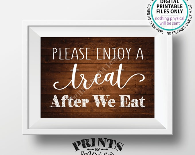 """Please Enjoy a Treat After We Eat Sign, Take a Treat Sign, Dessert After Dinner Sign, PRINTABLE 5x7"""" Rustic Wood Style Wedding Sign <ID>"""